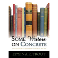 Some Writers on Concrete: The Literature of Reinforced Concrete, 1897-1935 (BOK)