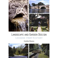 Landscape and Garden Design: Lessons from History (BOK)