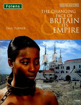 You're History: The Changing Face of Britain & Its Empire: S (BOK)