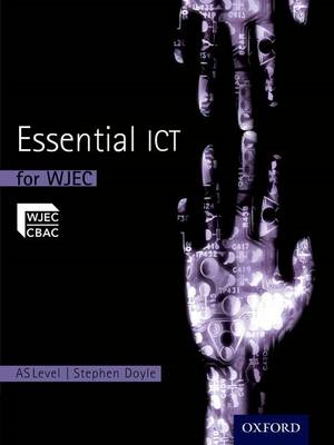 Essential ICT A Level: AS Student Book for WJEC (BOK)