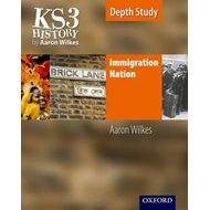 KS3 History by Aaron Wilkes: Immigration Nation Student Book (BOK)