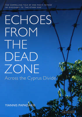 Echoes from the Dead Zone: Across the Cyprus Divide (BOK)