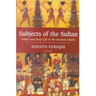Subjects of the Sultan: Culture and Daily Life in the Ottoman Empire (BOK)