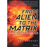 From Alien to the Matrix: Reading Science Fiction Film (BOK)