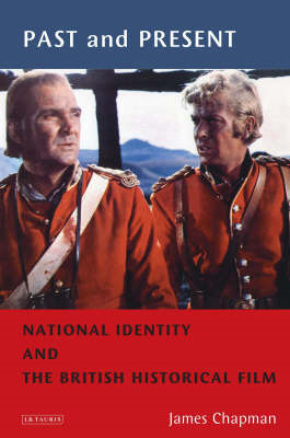 Past and Present: National Identity and the British Historical Film (BOK)