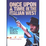 Once Upon A Time in the Italian West: The Filmgoers' Guide to Spaghetti Westerns (BOK)