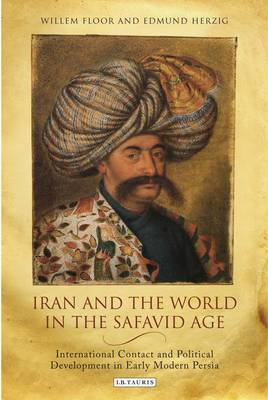 Iran and the World in the Safavid Age (BOK)
