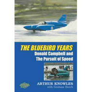 The Bluebird Years: Donald Campbell and the Pursuit of Speed (BOK)