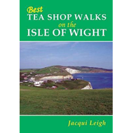 Best Tea Shop Walks on the Isle of Wight: Suitable for Wheelchairs, Pushchairs and People with Limit (BOK)