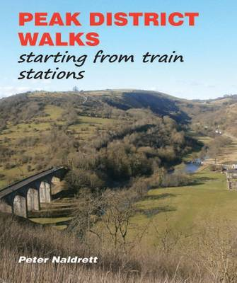 Peak District Walks: Starting from Train Stations (BOK)