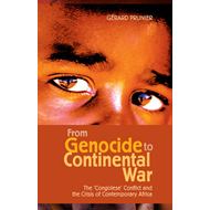 From Genocide to Continental War: The Congolese Conflict and the Crisis of Contemporary Africa (BOK)