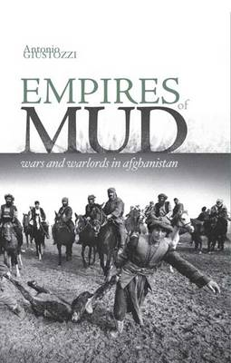 Empires of Mud: Wars and Warlords in Afghanistan (BOK)