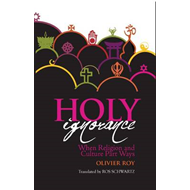 Holy Ignorance: When Religion and Culture Part Ways (BOK)