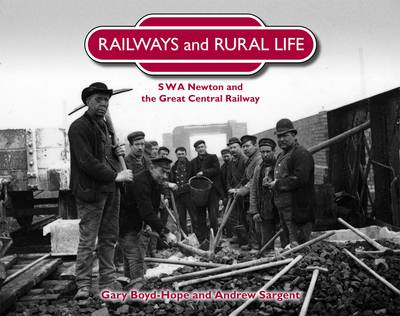 Railways and Rural Life: SWA Newton and the Great Central Railway (BOK)