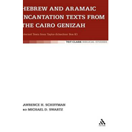 Hebrew and Aramaic Incantation Texts from the Cairo Genizah: Selected Texts from Taylor-Schechter Bo (BOK)