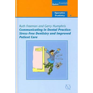 Communicating in Dental Practice: Stress Free Dentistry and Improved Patient Care (BOK)