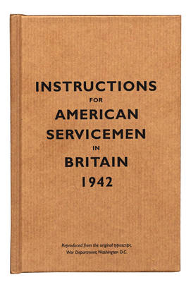 Instructions for American Servicemen in Britain, 1942 (BOK)