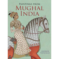 Paintings from Mughal India (BOK)