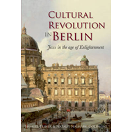 Cultural Revolution in Berlin: Jews in the Age of Enlightenment (BOK)