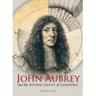 John Aubrey and the Advancement of Learning (BOK)