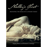 Shelley's Ghost: Reshaping the Image of a Literary Family (BOK)