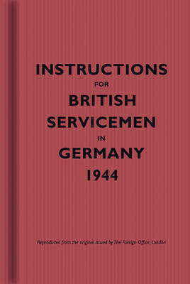 Instructions for British Servicemen in Germany, 1944 (BOK)