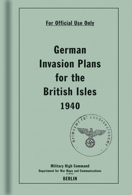 German Invasion Plans for the British Isles, 1940 (BOK)