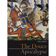 The Douce Apocalypse: Picturing the End of the World in the Middle Ages (BOK)
