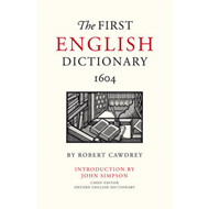 The First English Dictionary, 1604: Robert Cawdrey's A Table Alphabeticall (BOK)