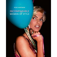 Incomparable: Women of Style, Rose Hartman (BOK)