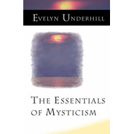 Essentials of Mysticism and Other Essays (BOK)