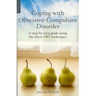Coping with Obsessive-compulsive Disorder: A Step-by-step Guide Using the Latest CBT Techniques (BOK)