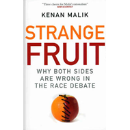 Strange Fruit: Why Both Sides are Wrong in the Race Debate (BOK)