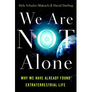 We Are Not Alone: Why We Have Already Found Extraterrestrial Life (BOK)