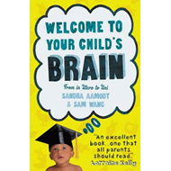 Welcome to Your Child's Brain: From in Utero to Uni (BOK)