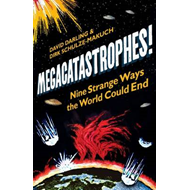 Megacatastrophes!: Nine Strange Ways the World Could End (BOK)