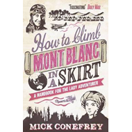 How to Climb Mont Blanc in a Skirt (BOK)