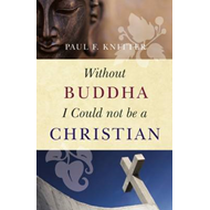 Without Buddha I Could Not be a Christian (BOK)