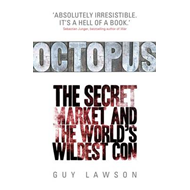 Octopus: The Secret Market, and the World's Wildest Con (BOK)