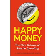 Happy Money: The New Science of Smarter Spending (BOK)