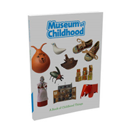 Museum of Childhood: A Book of Childhood Things (BOK)
