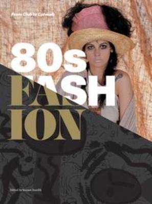 80s Fashion: From Club to Catwalk (BOK)