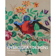 Embroidery Designs for Fashion and Furnishing (BOK)