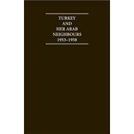Turkey and Her Arab Neighbours: A Study in the Origins and Failure of the Baghdad Pact (BOK)