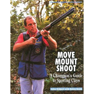 Move, Mount, Shoot: Champion's Guide to Sporting Clays (BOK)