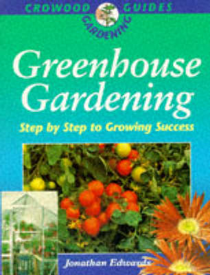 Greenhouse Gardening: Step by Step to Success (BOK)