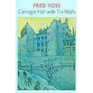 Carnegie Hall with Tin Walls (BOK)