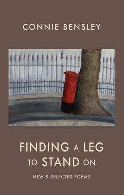 Finding a Leg to Stand On: New & Selected Poems 1980-2012 (BOK)
