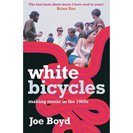 White Bicycles: Making Music in the 1960s (BOK)