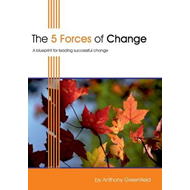 The 5 Forces of Change: A Blueprint for Leading Successful Change (BOK)